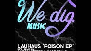 Lauhaus - Poison (Anton Pieete & Bart Skils Remix)