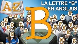 a to zed la lettre b en anglais