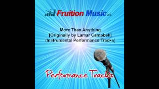 More Than Anything (Low Key) [Originally Performed by Lamar Campbell] [Instrumental Track] SAMPLE