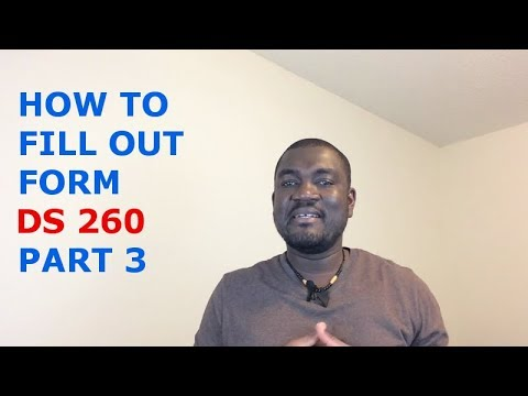 HOW TO FILL OUT FORM DS 260 (IMMIGRANT VISA APPLICATION) PART 3