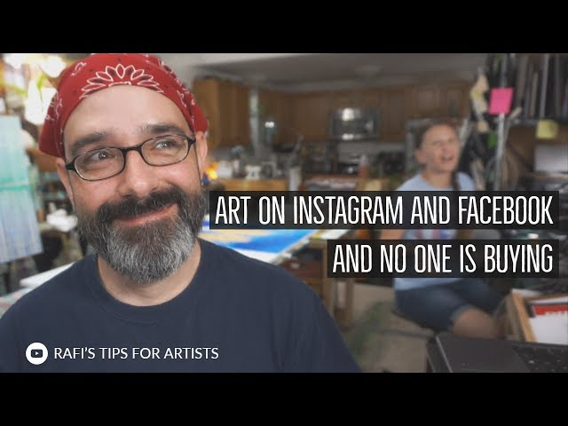 I Show Art On Instagram And Facebook And No One Is Buying - Tips For Artists
