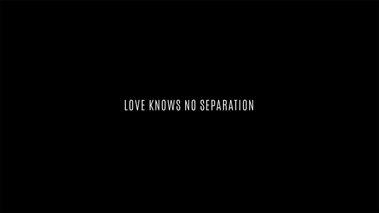 『 Love Knows No Separation 』前導預告