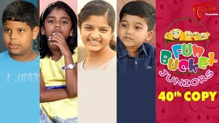 Fun Bucket JUNIORS | Episode 40 | Kids Funny Videos | Comedy Web Series | By Sai Teja - TeluguOne
