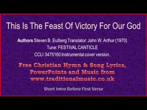 This Is The Feast Of Victory For Our God ~ Hymn Lyrics & Music