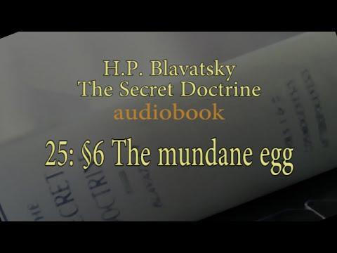25: The mundane egg (Secret Doctrine)