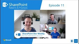 SharePoint Dev Weekly - Episode 11 - 30th of October 2018