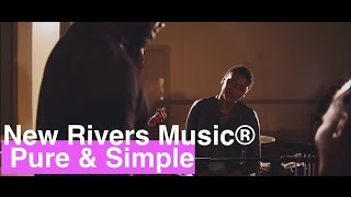 New Rivers Music® // Pure & Simple