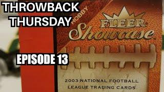 2003 Fleer Showcase Football Hobby Box. Throwback Thursday Episode 13