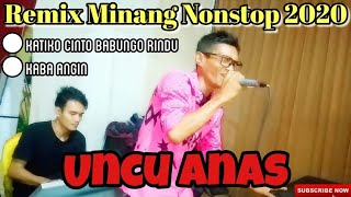 Download Dendang Minang Remix Nonstop Cover By Uncu Anas Kim - Kaba Angin & Katiko Cinto Babungo Rindu