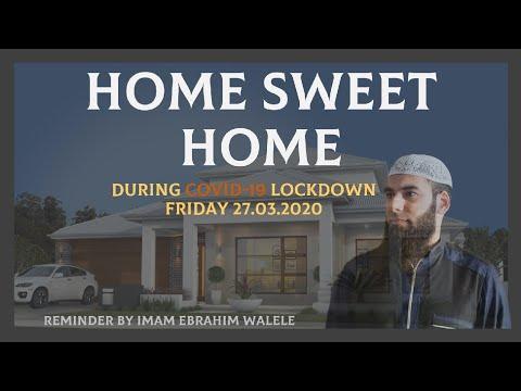 HOME SWEET HOME During COVID-19 Lockdown| Reminder by Imam Ebrahim Walele | 27.03.2020