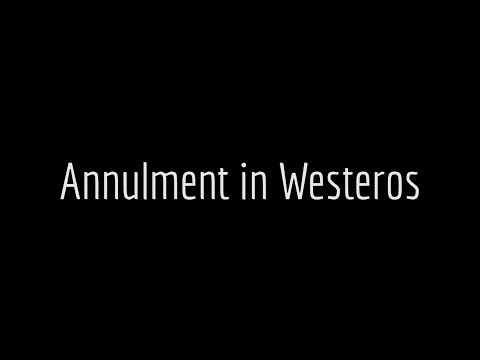 Westeros.org Discusses... Annulment in Westeros