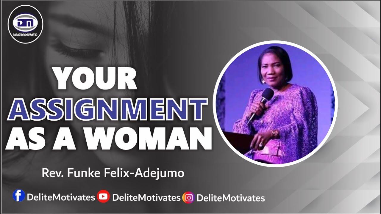 Download YOUR ASSIGNMENT AS A WOMAN - Rev Funke Felix-Adejumo   Delite Motivates