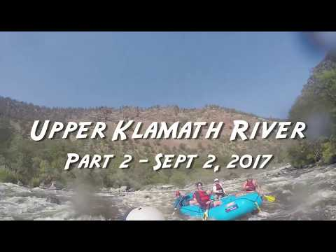 UPPER KLAMATH RIVER in Oregon - Part 2 - Sept 2, 2017