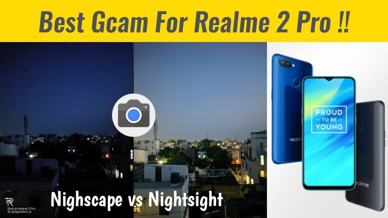 Best Gcam For Realme 2 Pro [No Bugs] | Realme 2 Pro Gcam vs Stock | Realme  2 Pro Gcam After Update