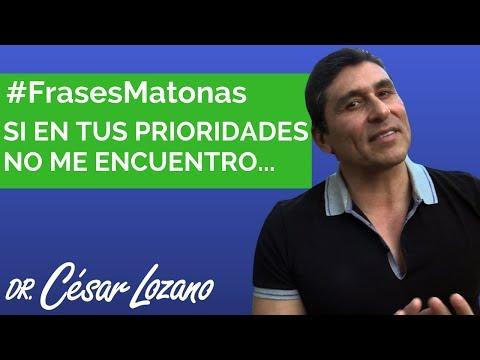 Si en tus prioridades no me encuentro en mi futuro no figuras #FrasesMatonas - Dr. César Lozano