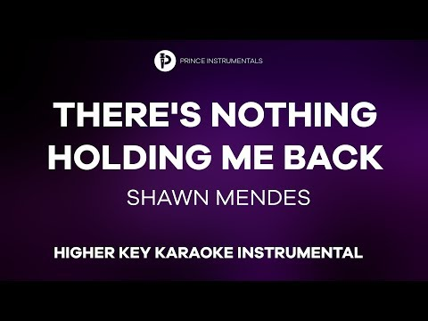 Shawn Mendes - There's Nothing Holding Me Back [ Higher Key Instrumental Karaoke ]