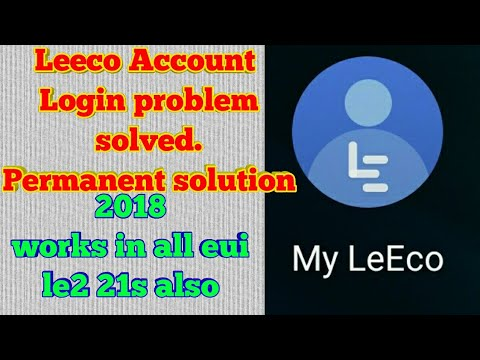Leeco Account Problem Fixed| Login into Leeco Account| Permanent Solution  2018