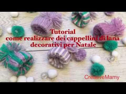 Tutorial come realizzare dei cappellini di lana decorativo per Natale a5e164fea1e8