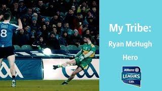 My Tribe: Ryan McHugh - Hero