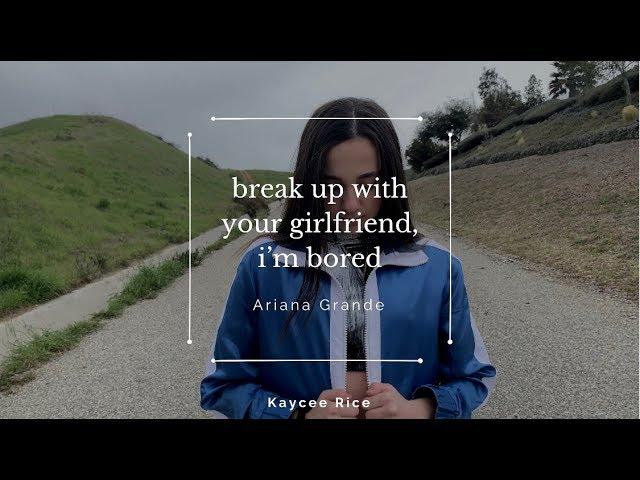 Break Up With Your Girlfriend Im Bored Ariana Grande Kaycee Rice Choreography