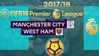 FIFA 18 Manchester City vs West Ham | Premier League 2017/18 | PS4 Full Match