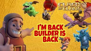 Builder is back | builder return to clash of clans | clash of clans: come back builder (Hindi)