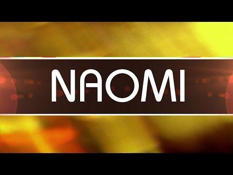 Naomi Entrance Video