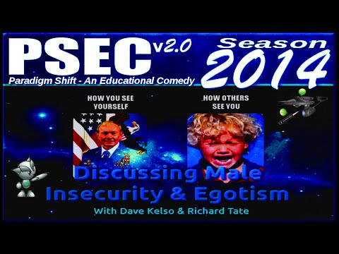 PSEC - 2014 - Discussing Male Insecurity & Egotism [hd 1280 x 720]