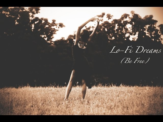 Lo-Fi Dreams( Be Free) Mini Movie