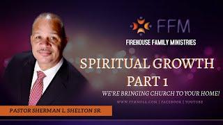 SPIRITUAL GROWTH PT. 1