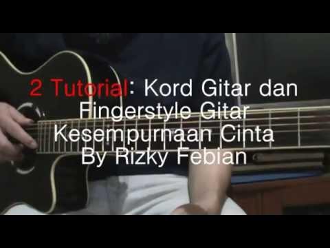 Tutorial: Kesempurnaan Cinta - Rizky Febian (Chord dan Fingerstyle Gitar)