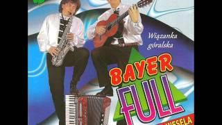Bayer Full - Wiązanka góralska