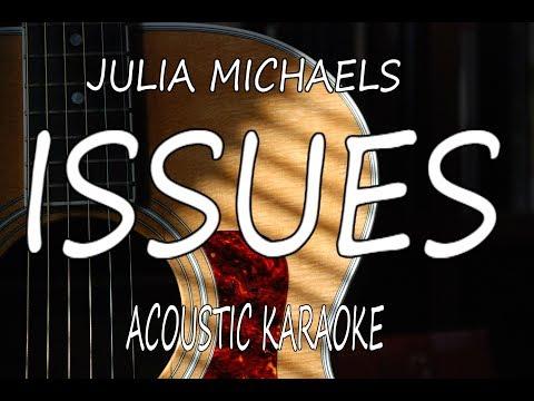 Julia Michaels - Issues (Acoustic Guitar Karaoke Lyrics on Screen)