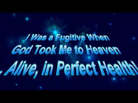 I was a fugitive when God took me to heaven alive