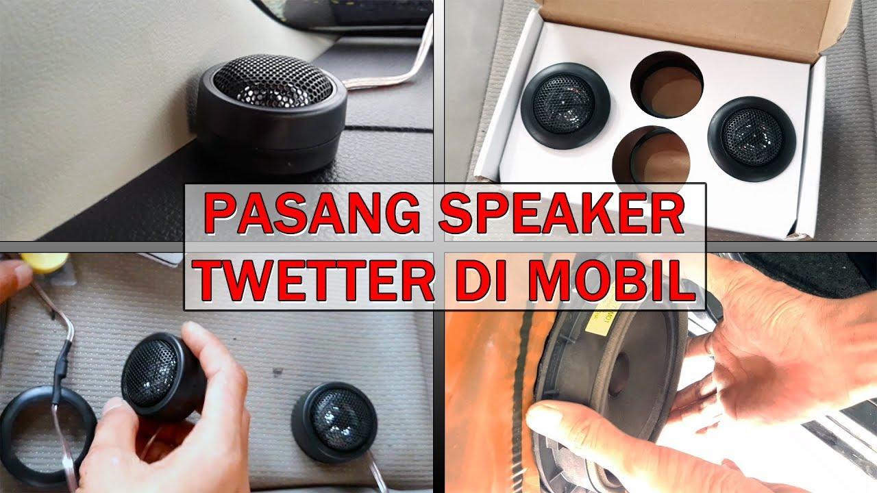 Tutorial Cara Pasang Speaker Tweteer Di Mobil Youtube