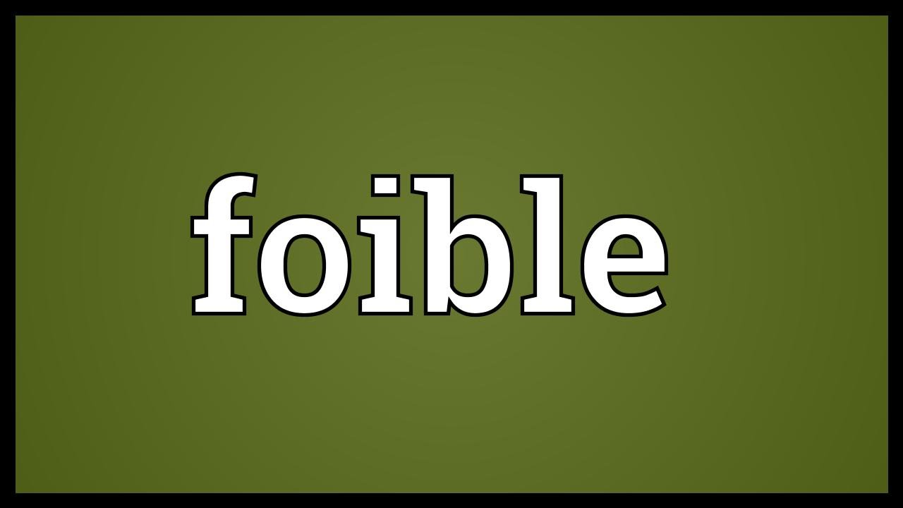 Great Foible Meaning