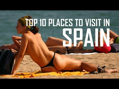 Top 10 Places To Visit in spain   Tourist Attractions in Spain   10 Best Places