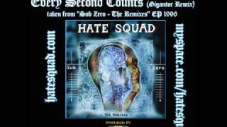 HATE SQUAD - Every second counts / Gigantor Remix (Sub Zero - The Remixes - EP 1996)