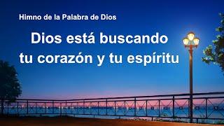 Himno cristiano | Dios está buscando tu corazón y tu espíritu