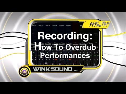 Recording: How To Overdub Performances | WinkSound