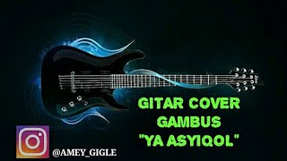 Download lagu YA ASYIQOL gitar cover by amey adler