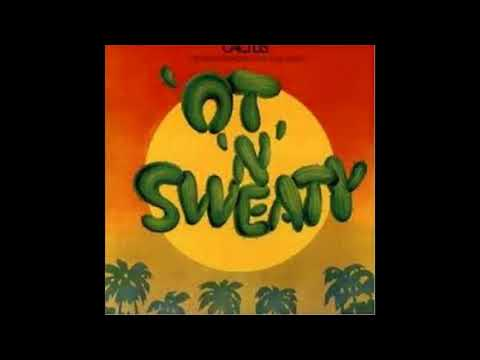 Cactus - 'Ot 'n' Sweaty (1972)