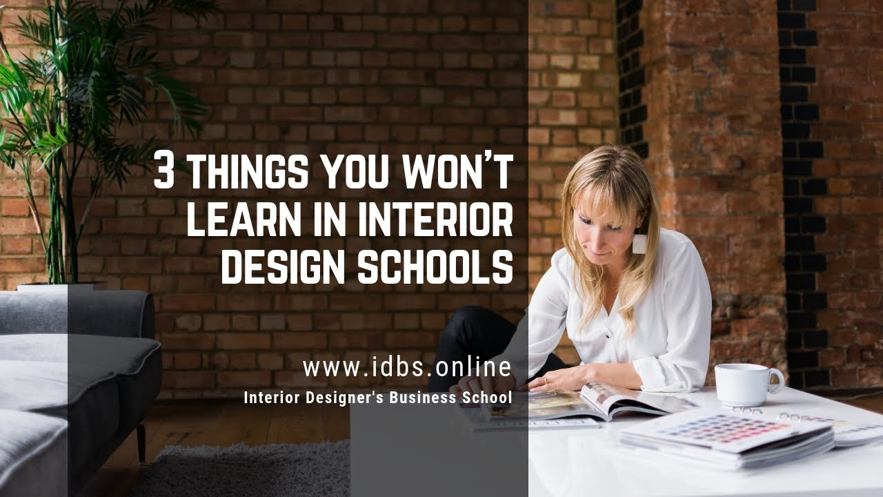 3 Things You Won T Learn In Interior Design Schools Youtube