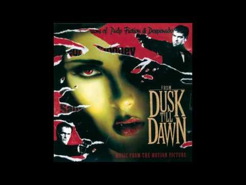 From Dusk Till Dawn Full Soundtrack