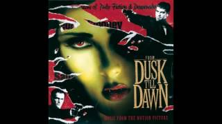 From Dusk Till Dawn Full Soundtrack