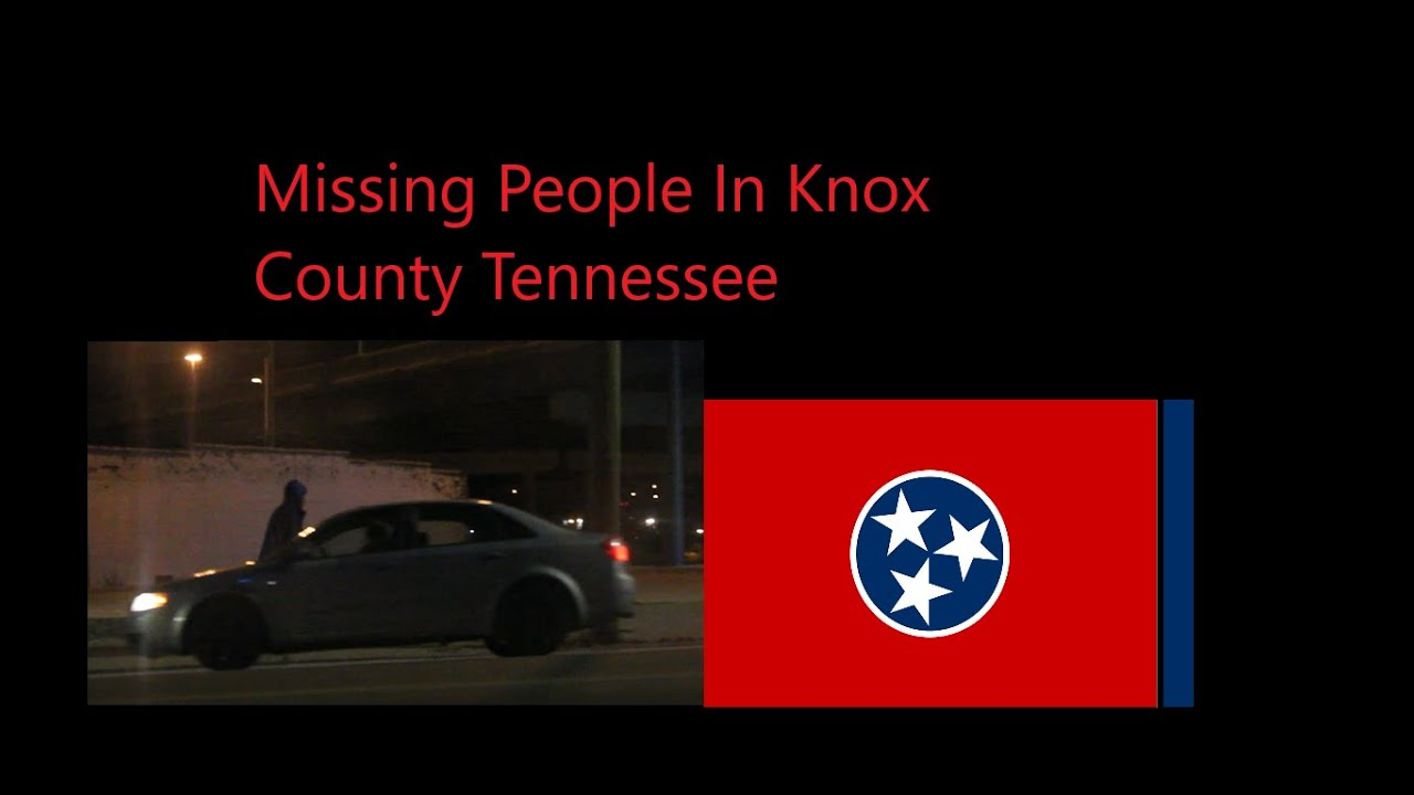 Missing Adults And Children In Knoxville TN