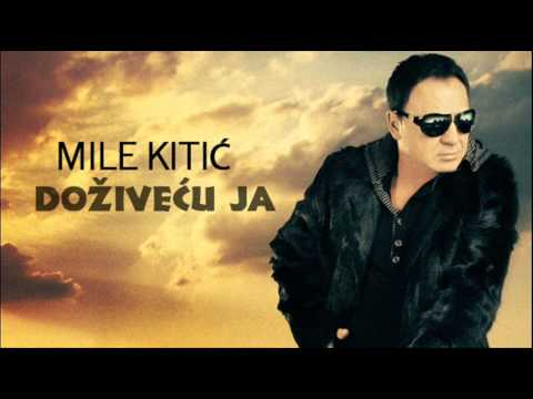 Mile Kitic - Dozivecu ja - (Audio 2011)