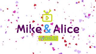 MIKE ALICE WORLD. Entertainment Channel for Kids