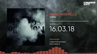 Pablo Nouvelle - Wired (Official Minimix HD)