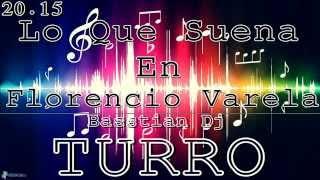 Lo Que Suena En Florencio Varela 2015 / PARTE 4